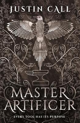 Master Artificer: The Silent Gods Book 2 by Justin Call