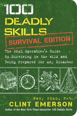 100 Deadly Skills: Survival Edition by Clint Emerson