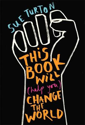This Book Will (Help You) Change the World book