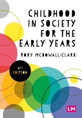 Childhood in Society for the Early Years by Rory Clark