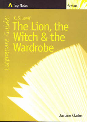 """C. S. Lewis' """"The Lion, the Witch and the Wardrobe"""" by Justine Clarke"""
