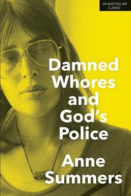 Damned Whores and God's Police by Anne Summers