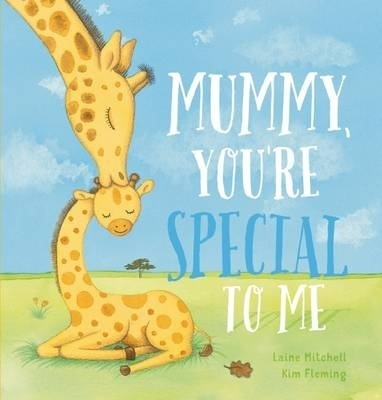 Mummy, You're Special to Me by Laine Mitchell