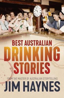 Best Australian Drinking Stories by Jim Haynes