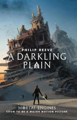 Mortal Engines #4: A Darkling Plain by Philip Reeve