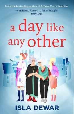 A Day Like Any Other by Isla Dewar
