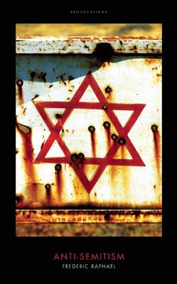 Anti-Semitism by Frederic Raphael