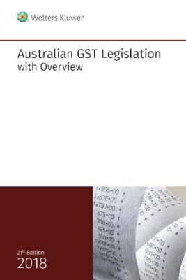 Australian GST Legislation with Overview 2018 by CCH Editors