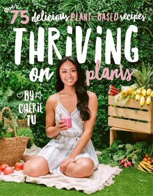 Thriving on Plants by Cherie Tu
