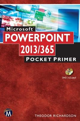 Microsoft Powerpoint 2013 / 365 Pocket Primer book
