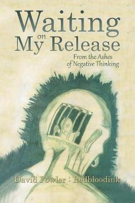 Waiting on My Release by David Fowler