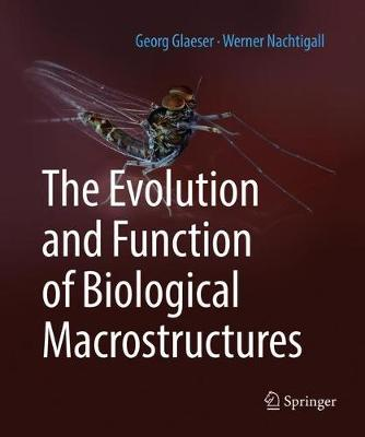 The Evolution and Function of Biological Macrostructures by Georg Glaeser