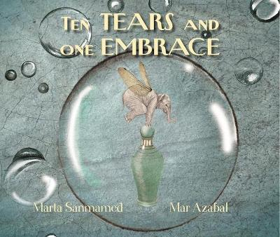 Ten Tears and One Embrace by Marta Sanmamed