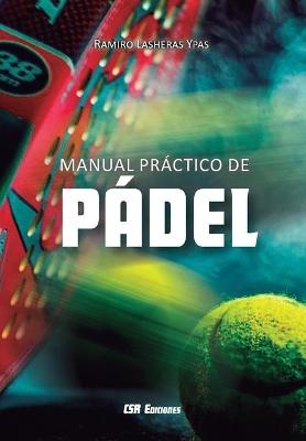 Manual practico de padel by Ramiro Lasheras