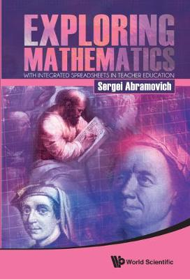 Exploring Mathematics With Integrated Spreadsheets In Teacher Education by Sergei Abramovich