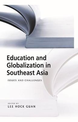 Education and Globalization in Southeast Asia by Lee Hock Guan