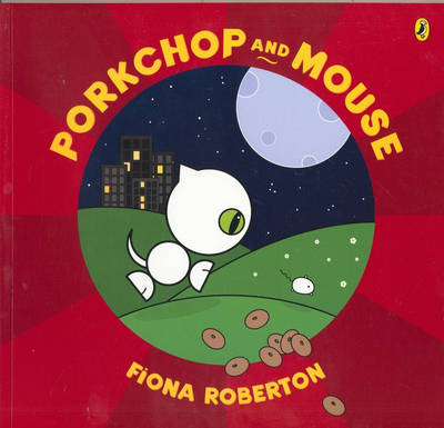 Porkchop and Mouse by Fiona Roberton