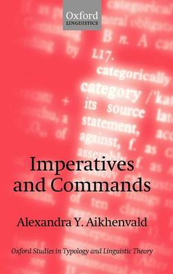 Imperatives and Commands by Alexandra Y. Aikhenvald