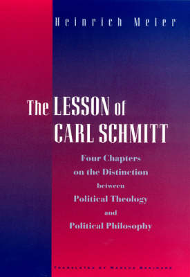 Lesson of Carl Schmitt by Heinrich Meier