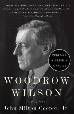 Woodrow Wilson by John Milton Cooper