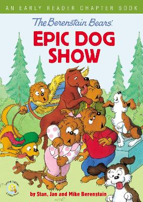 The Berenstain Bears' Epic Dog Show: An Early Reader Chapter Book by Stan Berenstain