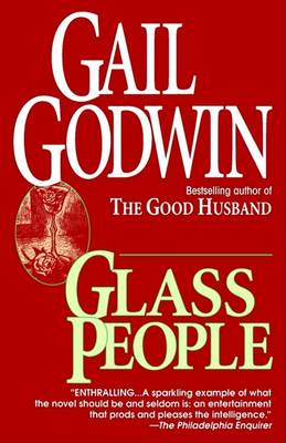 Glass People Ballentine Books Edition by Gail Godwin