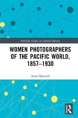 Women Photographers of the Pacific World, 1857-1930 book