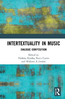 Intertextuality in Music: Dialogic Composition by Violetta Kostka