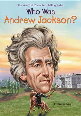 Who Was Andrew Jackson? book