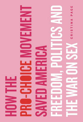 How the Pro-choice Movement Saved America book