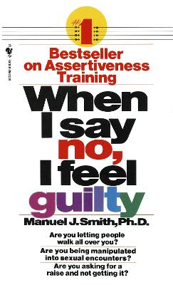 When I Say No I Feel Guilty by Manuel J. Smith