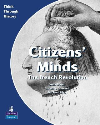 Citizens Minds The French Revolution Pupil's Book by Christine Counsell