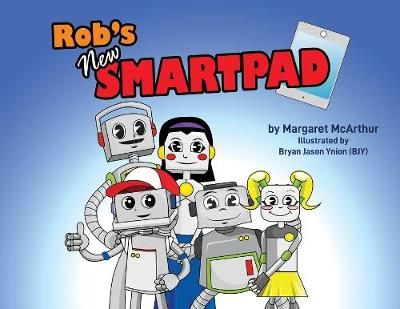Rob's New Smartpad by McArthur Margaret