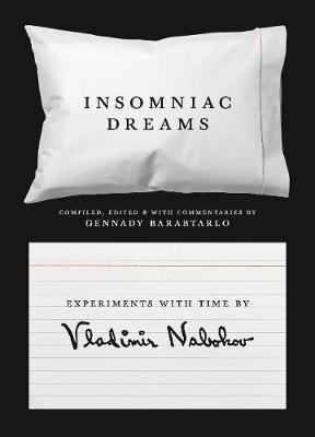 Insomniac Dreams: Experiments with Time by Vladimir Nabokov by Vladimir Nabokov