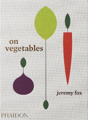 On Vegetables by Jeremy Fox