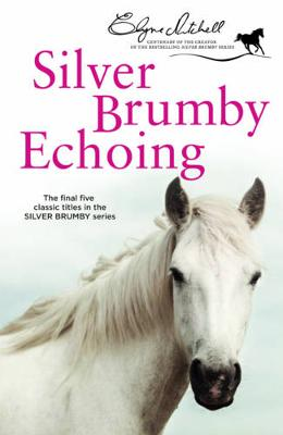 The Silver Brumby Echoing by Elyne Mitchell