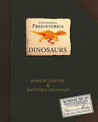 Encyclopedia Prehistorica Dinosaurs by Robert Sabuda