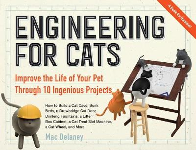 Engineering for Cats by Mac Delaney