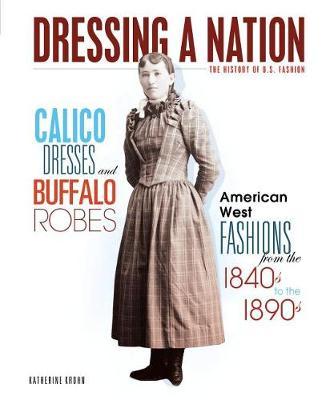 Calico Dresses and Buffalo Robes by Katherine Krohn