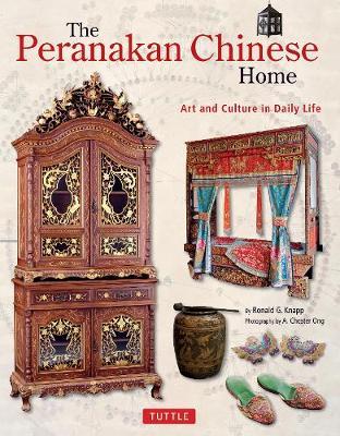 Peranakan Chinese Home by Ronald G. Knapp