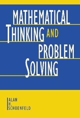 Mathematical Thinking and Problem Solving by Alan H. Schoenfeld