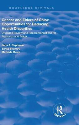 Cancer and Elders of Color: Opportunities for Reducing Health Disparities: Evidence Review and Recommendations for Research and Policy book