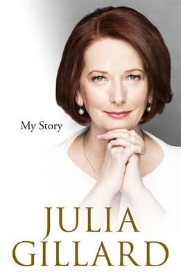 My Story by Julia Gillard