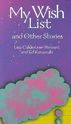 My Wish List and Other Stories: Stories for Teens by Lisa-Marie Calderone-Stewart