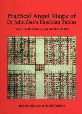 Practical Angel Magic of Dr John Dee's Enochian Tables by Stephen Skinner