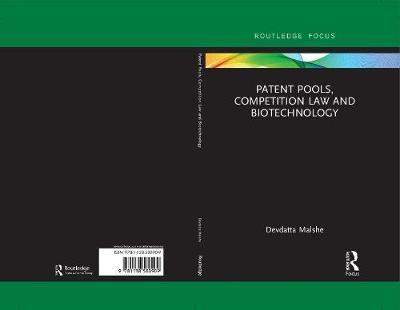 Patent Pools, Competition Law and Biotechnology by Devdatta Malshe
