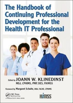 The The Handbook of Continuing Professional Development for the Health IT Professional by JoAnn Klinedinst