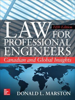Law for Professional Engineers: Canadian and Global Insights, Fifth Edition book