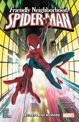 Friendly Neighborhood Spider-man Vol. 1: Secrets And Rumors by Tom Taylor