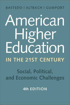 American Higher Education in the Twenty-First Century by Michael N. Bastedo